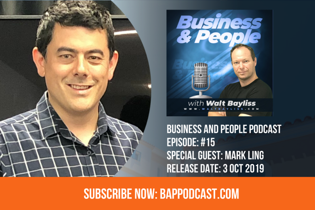 Business and People Podcast Episode 15 Mark Ling