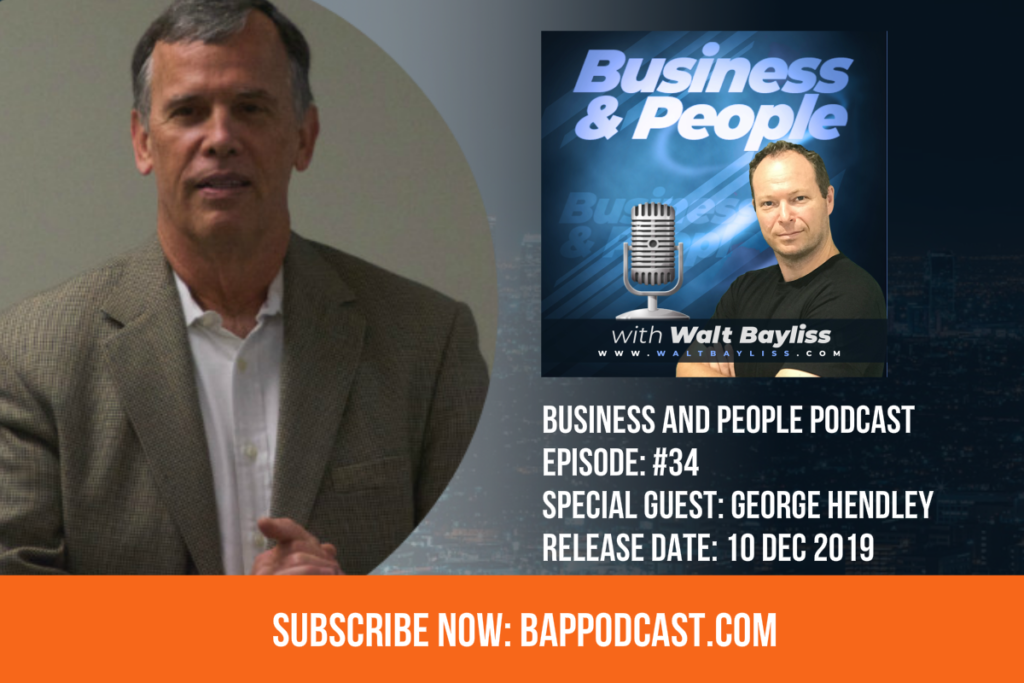 Business and People Podcast Episode 34 George Hendley
