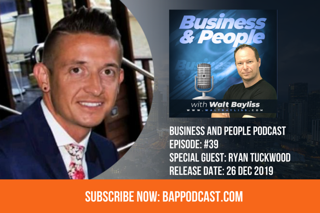 Business and People Podcast Episode 39 Ryan Tuckwood