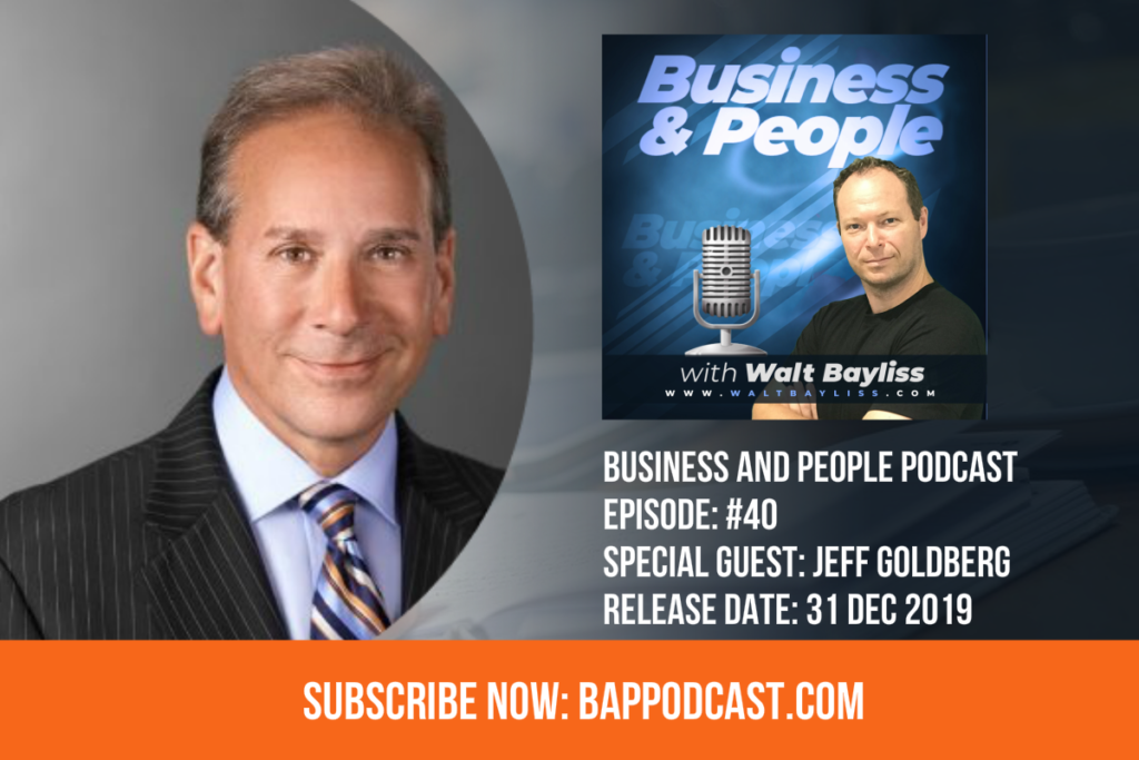 Business and People Podcast Episode 40 Jeff Goldberg