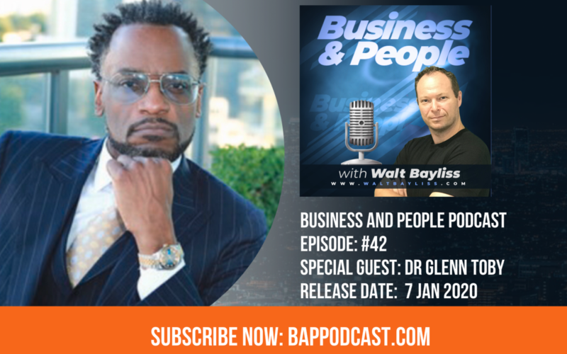 Business and People Podcast Episode 42 Glenn Toby