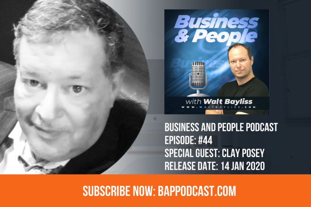 Business and People Podcast Episode 44 Clay posey