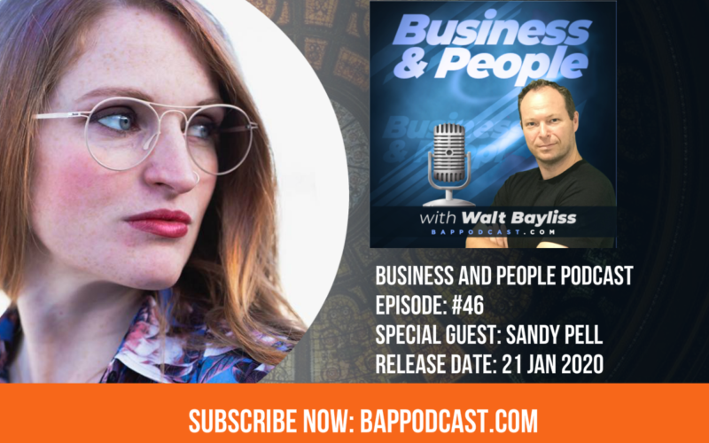 Business and People Podcast Episode 46 Sandy Pell